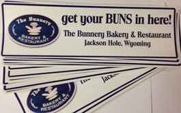 "Bumper Sticker ""get your BUNS in here!"""