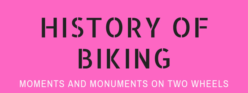 Famous Moments in Bike History