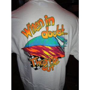 "Powerboat Racing T-Shirt "" When Doubt Throttle Out"""