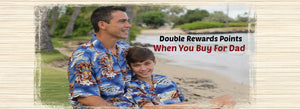 Double Rewards When You Shop For Dad