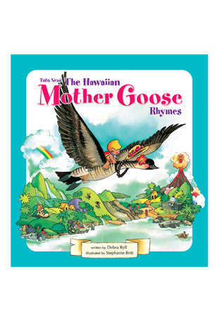 Tutu Nene: The Hawaiian Mother Goose Rhymes