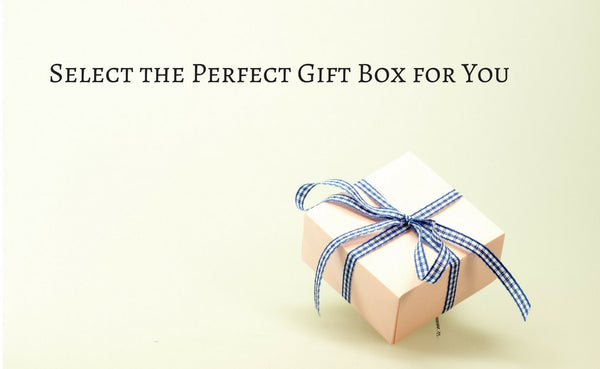 A Walkthrough to Select the Perfect Gift Box for You