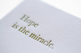 Hope Is the Miracle