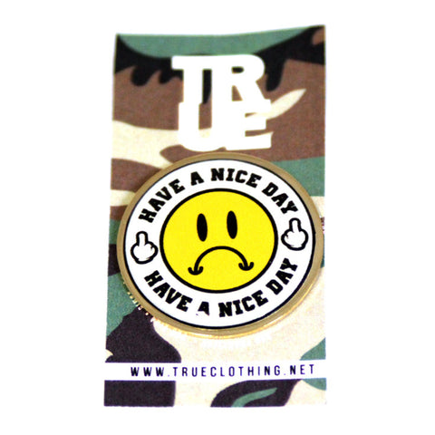 True Nice Day Lapel Pin