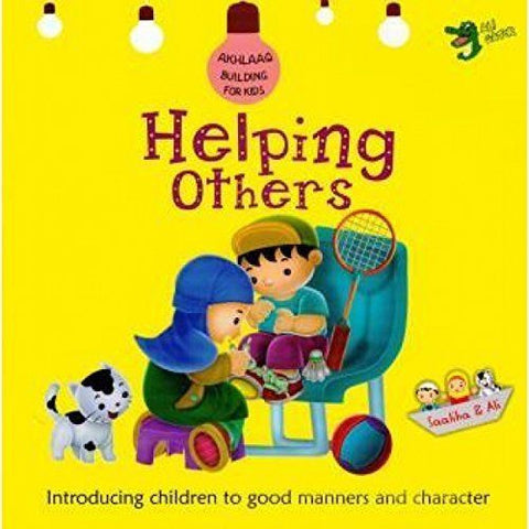 Helping Others (Akhlaaq Building For Kids) Paperback Islamic Story for Children - The Orient