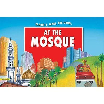 Zaahir Jamel the Camel at the Mosque Paperback Islamic Story Book for Children
