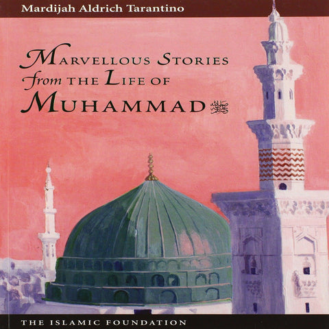 Marvellous Stories from the Life of Muhammad Islamic Story Book for Children