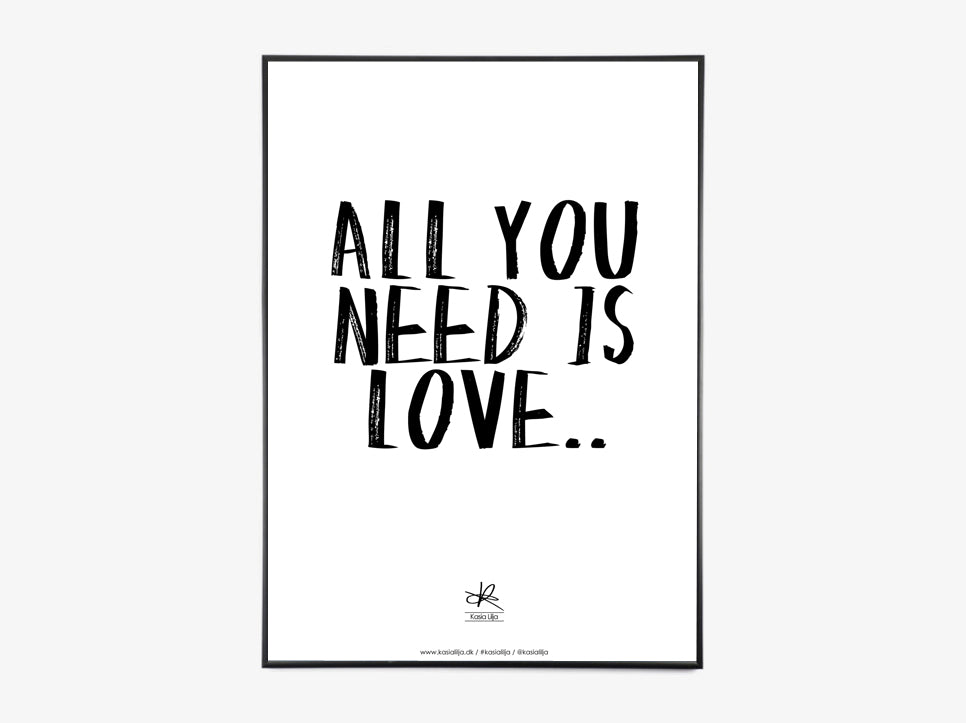 ALL YOU NEED IS LOVE fra Kasia Lilja