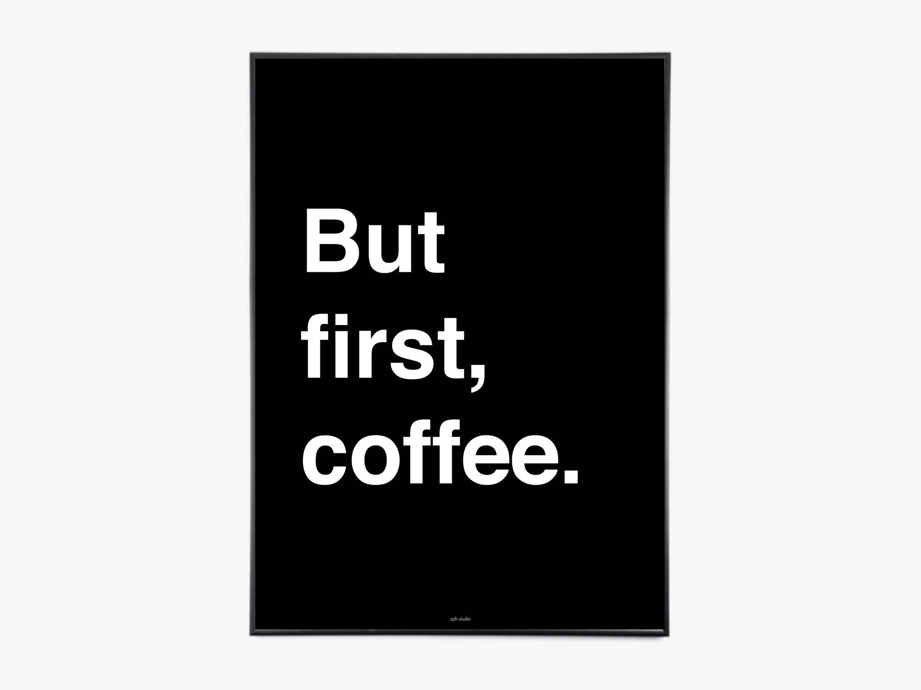 But first coffee, sort - plakat fra CPH STUDIO