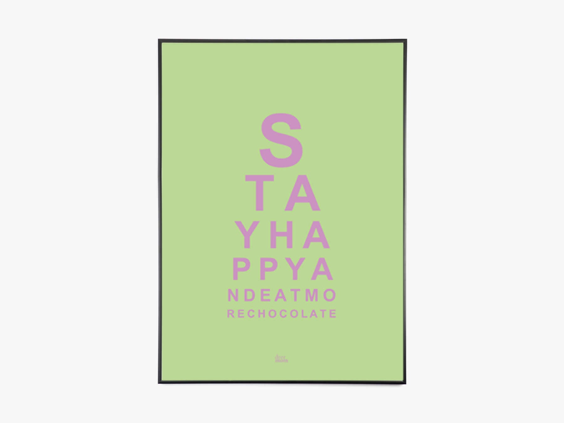 Stay Happy And Eat More Chocolate - A3 fra Deermom