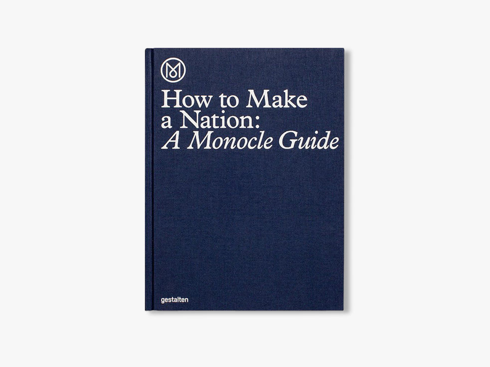 The Monocle Guide to Make a Nation fra MONOCLE