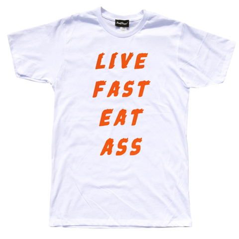 LIVE FAST EAT ASS TEE