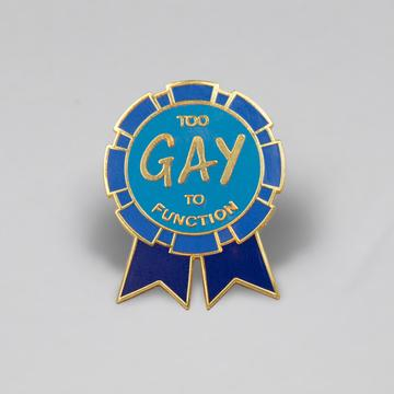 TOO GAY PIN