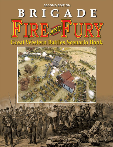 Brigade Fire and Fury 2nd Ed.: Great Western Battles Scenario Book