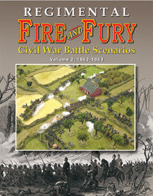 Regimental Fire and Fury: Civil War Battle Scenarios, Volume 2: 1862-1863