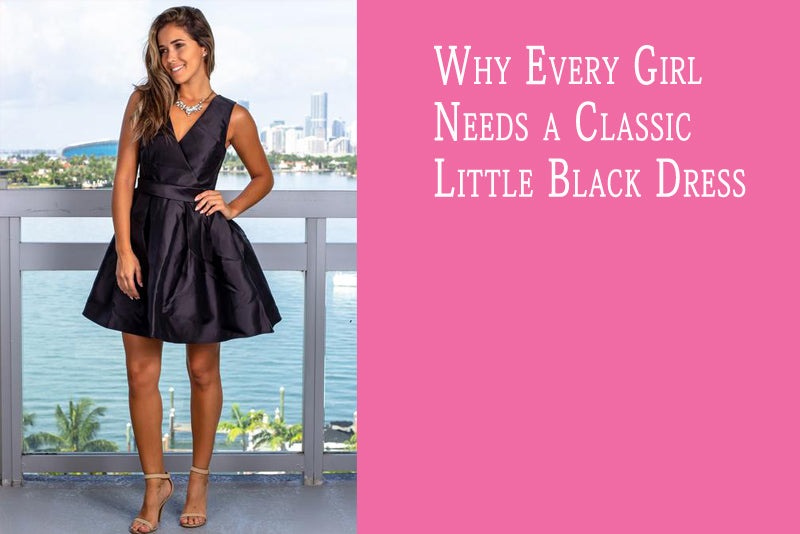 Why Every Girl Needs a Classic Little Black Dress