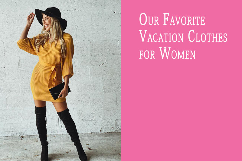 Our Favorite Vacation Clothes for Women