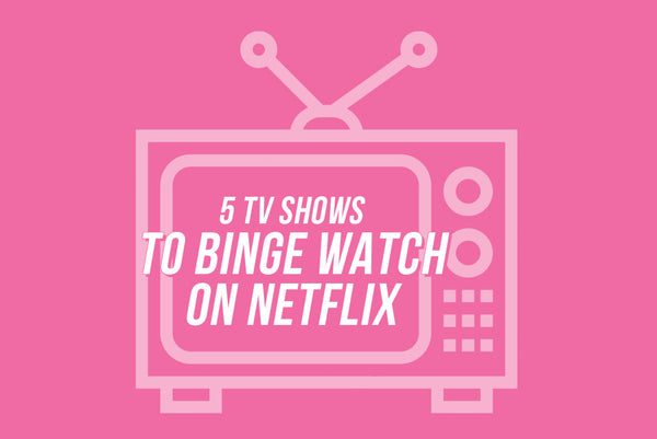 5 TV Shows to Binge Watch on Netflix this Summer
