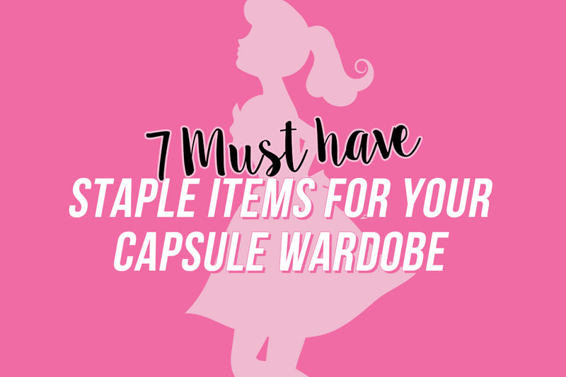 7 Must-Have Staple Items for Your Capsule Wardrobe