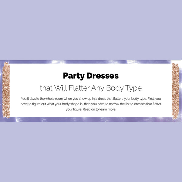 Party Dresses that Will Flatter Any Body Type