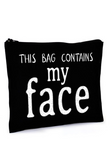 "Black ""This bag contains my face"" Makeup Bag"