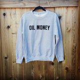 Original Oil Money Sweatshirt