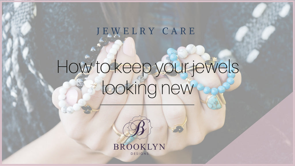 JEWELRY CARE: How To Keep Your Jewelry Looking New