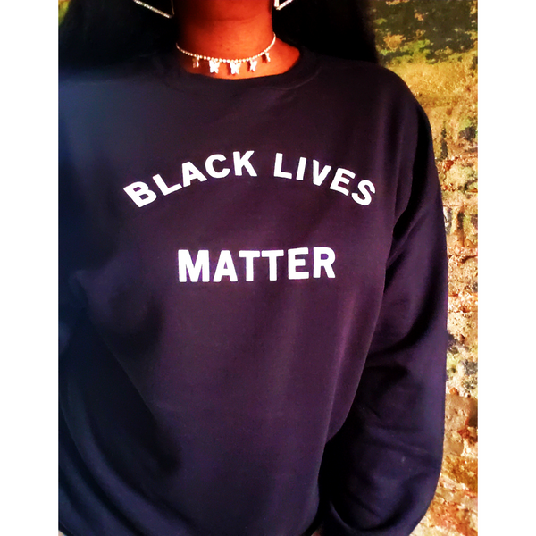 Black Lives Matter Sweatshirt (3 Options)