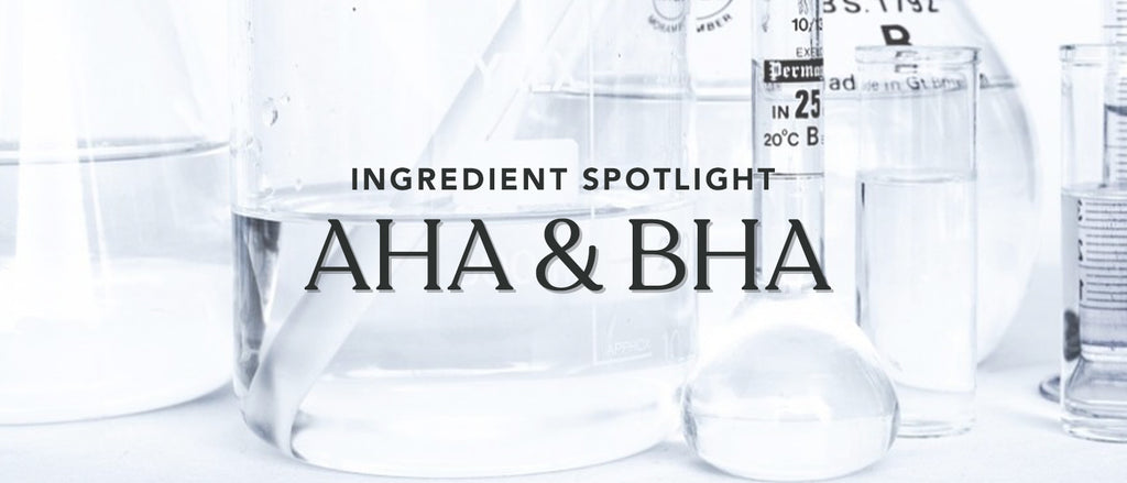 The ABCs of Skin Care Acids: AHA & BHA