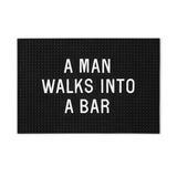 Bar Mat - A Man Walks Into a Bar