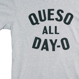 Queso All Day-O T-Shirt - Heather Grey
