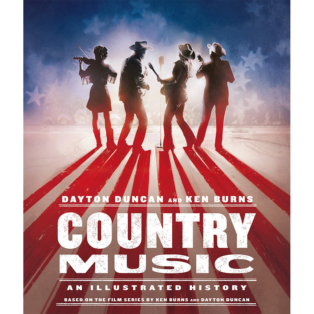 Country Music: An Illustrated History by Dayton Duncan