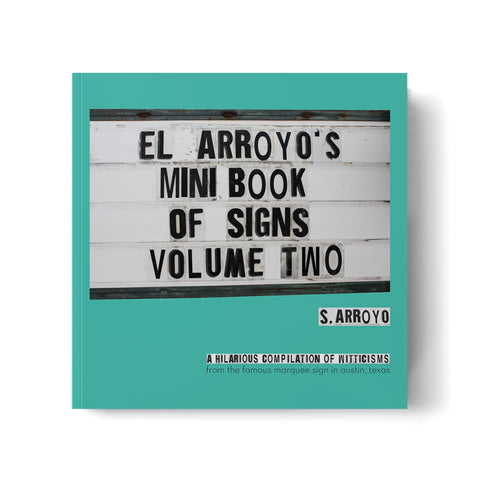 El Arroyo's Mini Book of Signs Volume Two