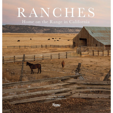 Ranches: Home on the Range in California by Marc Appleton