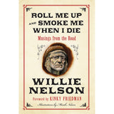 Roll Me Up and Smoke Me When I Die by Willie Nelson & Kinky Friedman