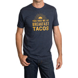 You Had Me At Breakfast Tacos T-Shirt - Navy