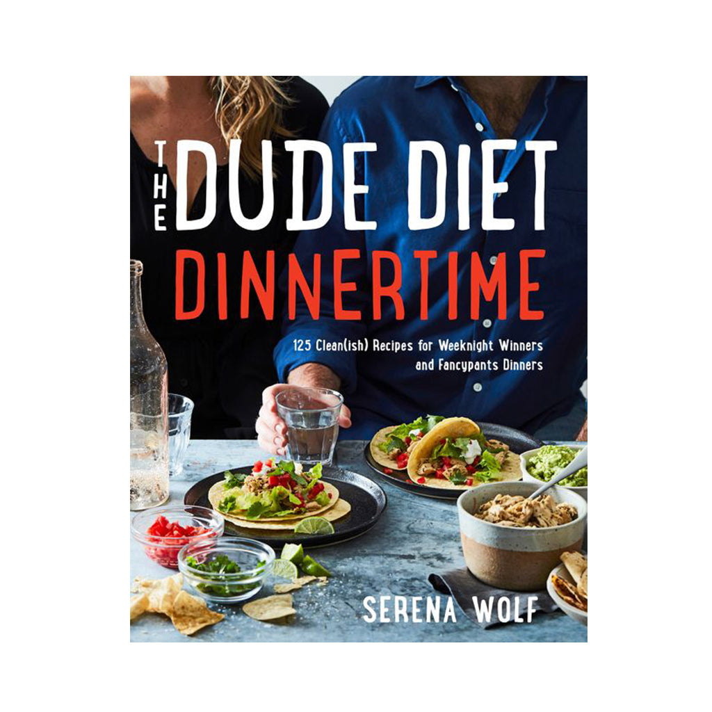 The Dude Diet Dinnertime by Serena Wolf