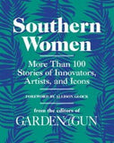 Southern Women by Editors of Garden and Gun