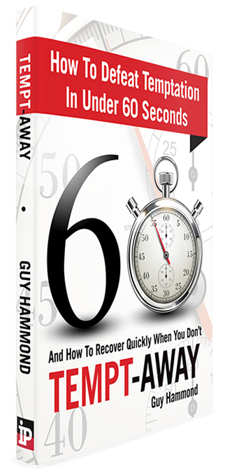 How To Defeat Temptation in Under 60 Seconds And How to Recover Quickly When You Don't. IBOOKS VERSION
