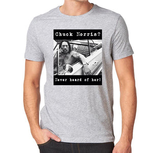 Chuck Norris never heard about her Men's T-Shirt
