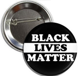 Button: Black Lives Matter (TWO PACK) FREE SHIPPING. 3 in. dia.