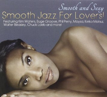 Music: Smooth Jazz For Lovers, Smooth and Sexy