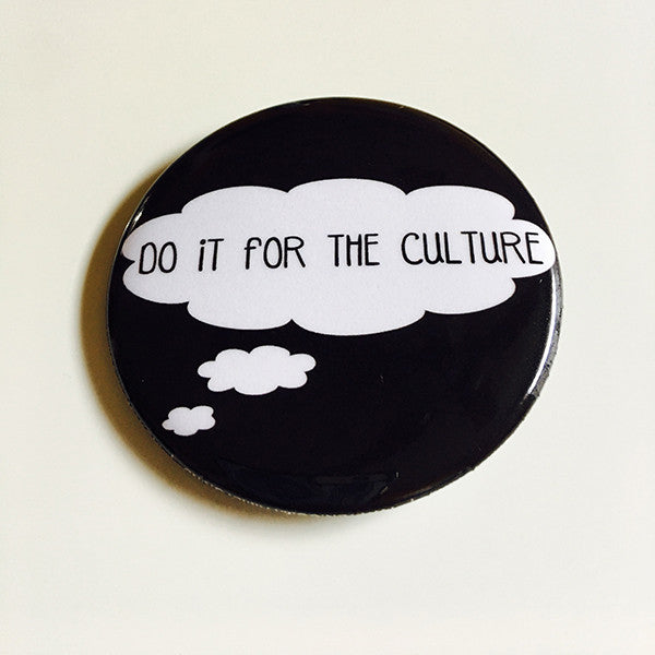 """Do It For The Culture"" Button"