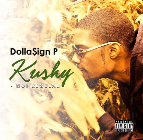 "$P (Dolla Sign P) - ""Kushy [Not Regular]"" MP3"