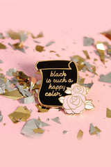 Black Is Such A Happy Color Pin