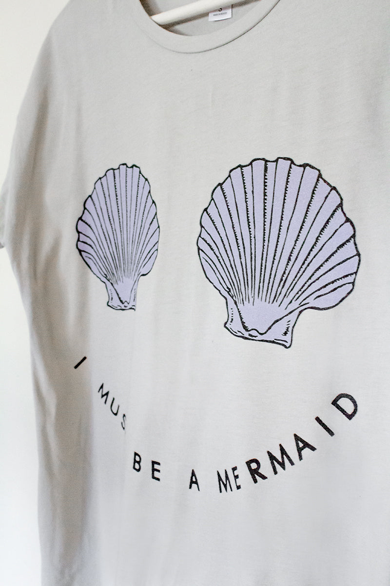 I Must Be A Mermaid Tee