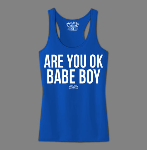 Are You Ok Babe Boy - Womens