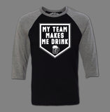 My Team Makes Me Drink
