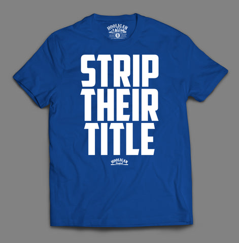 Strip Their Title