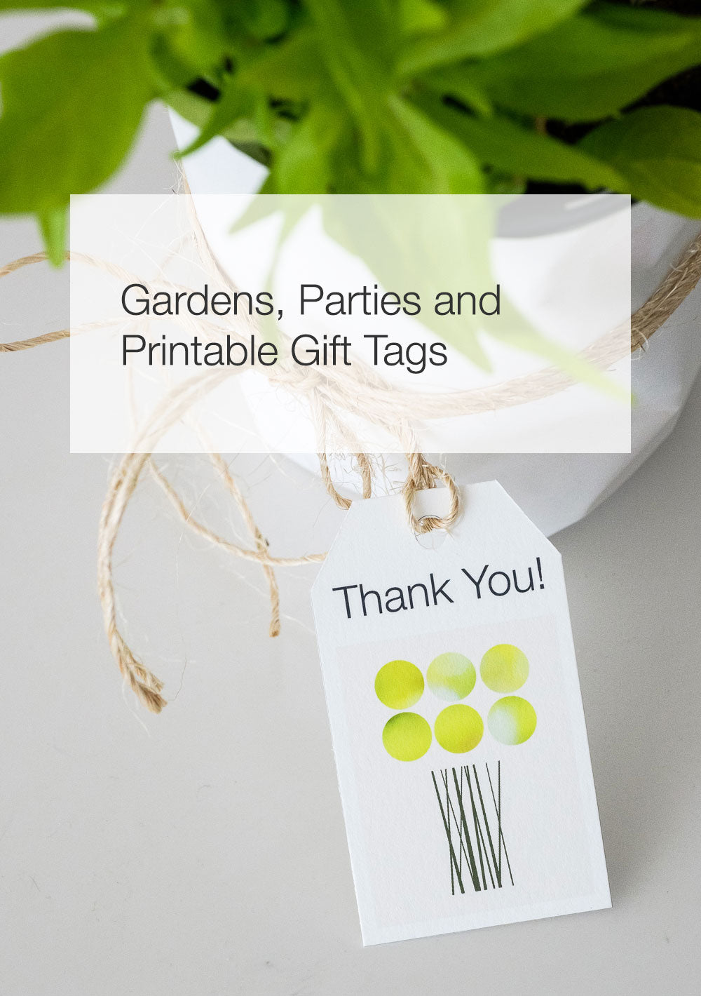 Gardens, Parties, and Printable Gift Tags